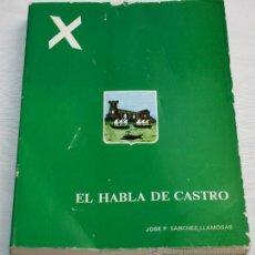 Libros de segunda mano: EL HABLA DE CASTRO - JOSE P. SANCHEZ -LLAMOSAS - DEDICADO Y FIRMADO. Lote 35756533