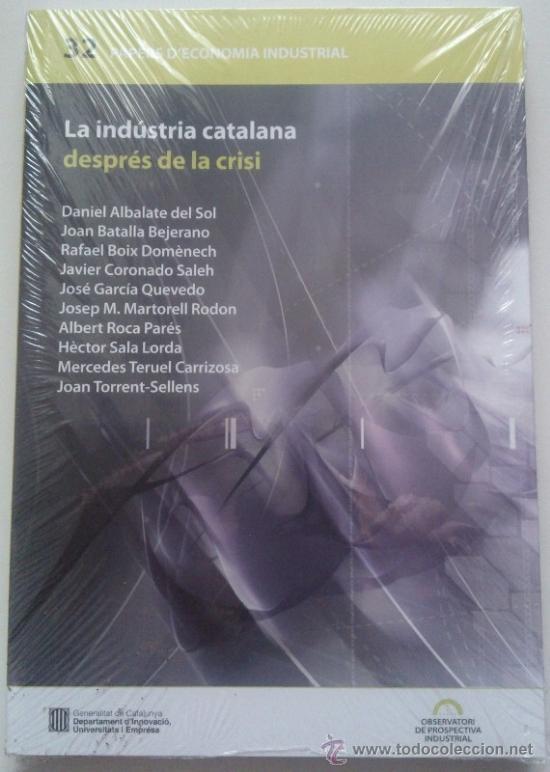 LA INDÚSTRIA CATALANA DESPRÉS DE LA CRISI (PAPERS D'ECONOMIA INDUSTRIAL NÚM. 32) 2011. NUEVO! (Libros de Segunda Mano - Ciencias, Manuales y Oficios - Derecho, Economía y Comercio)