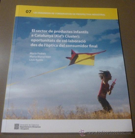 EL SECTOR DE PRODUCTES INFANTILS A CATALUNYA (KID'S CLUSTER) GENERALITAT PROSPECTIVA INDUSTRIAL 2011 (Libros de Segunda Mano - Ciencias, Manuales y Oficios - Derecho, Economía y Comercio)