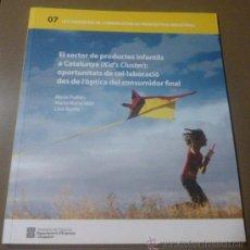 Libros de segunda mano: EL SECTOR DE PRODUCTES INFANTILS A CATALUNYA (KID'S CLUSTER) GENERALITAT PROSPECTIVA INDUSTRIAL 2011. Lote 35883832