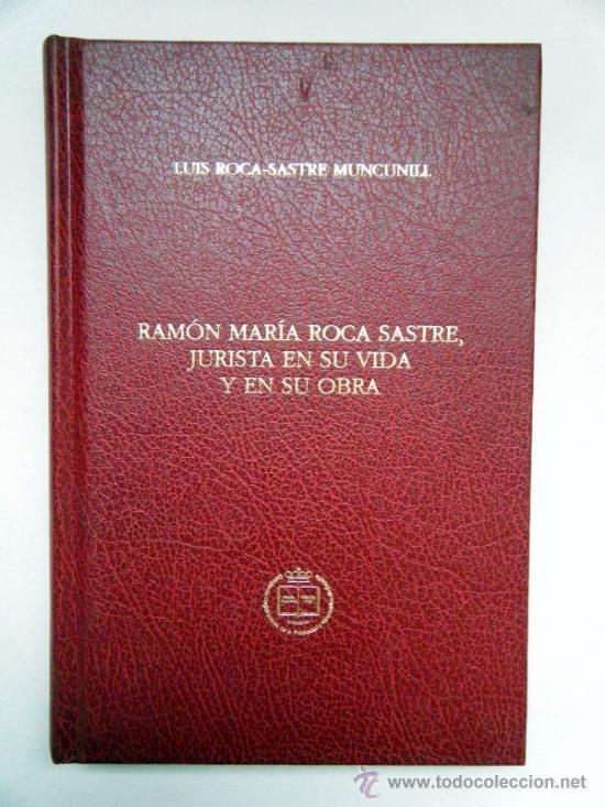 ROCA SASTRE,L. RAMÓN ROCA SASTRE JURISTA. REF.JL3.239 (Libros de Segunda Mano - Ciencias, Manuales y Oficios - Derecho, Economía y Comercio)