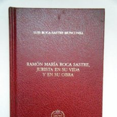 Libros de segunda mano: ROCA SASTRE,L. RAMÓN ROCA SASTRE JURISTA. REF.JL3.239. Lote 36014462