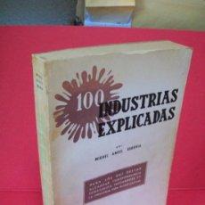 Libros de segunda mano: 100 INDUSTRIAS EXPLICADAS. MIGUEL ÁNGEL SEGOVIA. EDIT. HOBBY. 1958. Lote 163388806