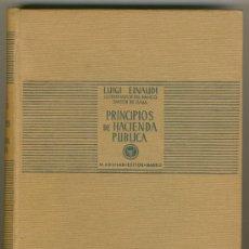 Libros de segunda mano: PRINCIPIOS DE HACIENDA PÚBLICA. LUIGI EINAUDI. 2 TOMOS. Lote 36365452