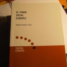 Libros de segunda mano: EL FONDO SOCIAL EUROPEO. Lote 36450394