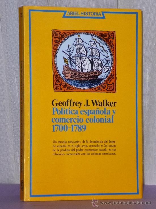 POLÍTICA ESPAÑOLA Y COMERCIO COLONIAL 1700- 1789. (Libros de Segunda Mano - Ciencias, Manuales y Oficios - Derecho, Economía y Comercio)
