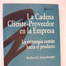 Libros de segunda mano: LA CADENA CLIENTE-PROVEEDOR EN LA EMPRESA. SCHONBERGER, RICHARD J. GESTIÓN Y EMPRESA. PARRAMÓN, 1993. Lote 37107656
