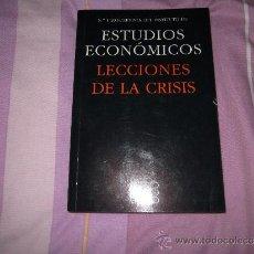 Libros de segunda mano: LECCIONES DE LA CRISIS: Nº1/2010/REVISTA DEL INSTITUTO DE ESTUDIOS ECONÓMICOS. 314 PÁGS. Lote 37155695