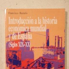 Libros de segunda mano: INTRODUCCIÓN A LA HISTORIA ECONÓMICA MUNDIAL Y DE ESPAÑA (SIGLOS XIX - XX) - FRANCISCO BUSTELO. Lote 37357845