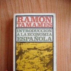 Libros de segunda mano: RAMÓN TAMAMES - INTRODUCCIÓN A LA ECONOMÍA ESPAÑOLA (ED. ALIANZA EDITORIAL 1971). Lote 37548613