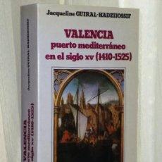 Libros de segunda mano: VALENCIA PUERTO MEDITERRÁNEO EN EL SIGLO XV (1410 - 1525). Lote 37512422