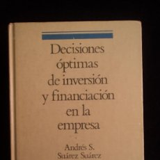 Libros de segunda mano: DECISIONES OPTIMAS DE INVERSION Y FINANCIACION EN LA EMPRESA.SUAREZ SUAREZ.PIRAMIDE. 1994 880 PAG. Lote 37576814