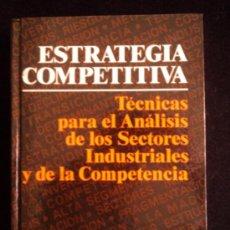 Libros de segunda mano: ESTRATEGIA COMPETITIVA. MICHAEL. E. PORTER. CECSA. 1966 390 PAG. Lote 39116579