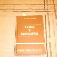 Libros de segunda mano: ARMAS Y EXPLOSIVOS. BOLETÍN OFICIAL DEL ESTADO, MADRID 1986.- COLECCIÓN TEXTOS LEGALES. Lote 38409657