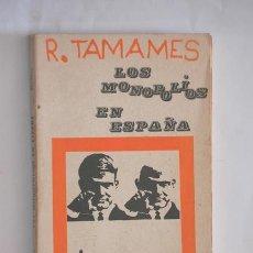 Libros de segunda mano: LOS MONOPOLIOS EN ESPAÑA DE R.TAMAMES 1968. Lote 38534073