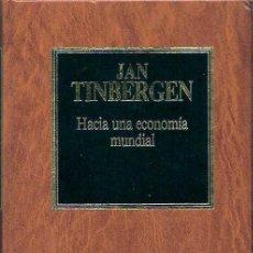 Libros de segunda mano: TINBERGEN, JAN - HACIA UNA ECONOMÍA MUNDIAL. Lote 38587783