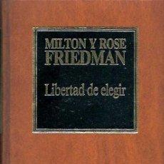 Libros de segunda mano: FRIEDMAN, MILTON Y ROSE - LIBERTAD DE ELEGIR. Lote 38587847