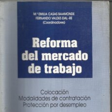 Libros de segunda mano: REFORMA DEL MERCAHDO DE TRABAJO. EMILIA CASAS BAAMONDE. LA LEY MONOGRAFIAS. MADRID. 1994. Lote 38848570