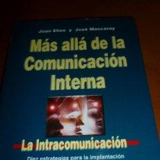 Libros de segunda mano: MÁS ALLÁ DE LA COMUNICACIÓN INTERNA. LA INTRACOMUNICACIÓN. Lote 38921848
