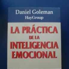 Libros de segunda mano: LA PRÁCTICA DE LA INTELIGENCIA EMOCIONAL. DANIEL GOLEMAN. Lote 38921892