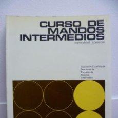 Libros de segunda mano: CURSO DE MANDOS INTERMEDIOS. ESPECIALIDAD COMERCIAL III - 1976 (VER FOTOS). Lote 39022971
