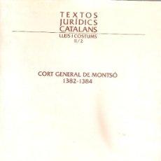 Libros de segunda mano: CORT GENERAL DE MONTSO 1382-1384.BCN : GENERALITAT CATALUNYA, 1992. 25X18CM. 292 P. DRET. Lote 39030752