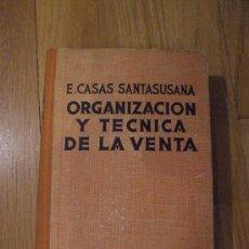 Libros de segunda mano: ORGANIZACION Y TECNICA DE LA VENTA, E.CASAS SANTASUSANA. Lote 39095750