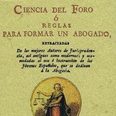 Libros de segunda mano: CIENCIA DEL FORO O REGLAS PARA FORMAR UN ABOGADO. VALLADOLID: MAXTOR, 2002. 10.5X15. RÚSTICA CON SOB. Lote 39183448