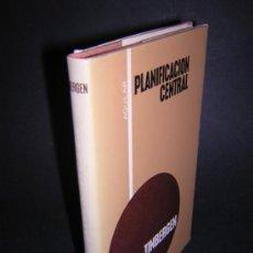 Libros de segunda mano: 1968 - JAN TINBERGEN - PLANIFICACION CENTRAL. Lote 39295921