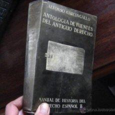 Libros de segunda mano: ANTOLOGIA DE FUENTES DEL ANTIGUO DERECHO, ALFONSO GARCIA GALLO, / ÑÑ8. Lote 39412615