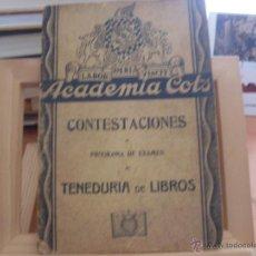 Libros de segunda mano: CONTESTACIONES AL PROGRAMA DE EXAMEN DE TENEDURIA DE LIBROS. ACADEMIA COTS (LB1). Lote 39452666