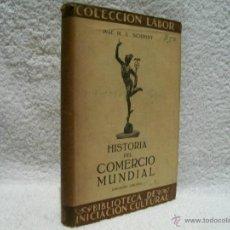 Libros de segunda mano: HISTORIA DEL COMERCIO MUNDIAL, M. G. SCHMIDT. ED. LABOR. S.X;C. ECON. Nº134.(ÑÑ4. Lote 39666263