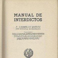 Libros de segunda mano: CERRILLO QUILEZ, MANUAL DE INTERDICTOS Y SUS FORMULARIOS, CASULLERAS, BARCELONA 1953. Lote 116561342