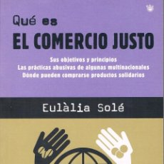 Libros de segunda mano: QUÉ ES EL COMERCIO JUSTO. RBA EDITORES. 2003. Lote 39957461