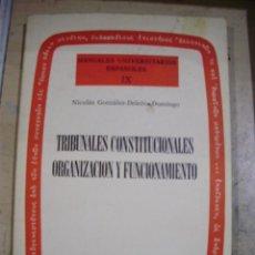 Libros de segunda mano: TRIBUNALES CONSTITUCIONALES. ORGANIZACIÓN Y FUNCIONAMIENTO (MADRID, 1980). Lote 39958213