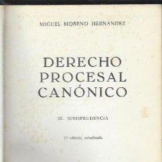 Libros de segunda mano: MIGUEL MORENO HERNÁNDEZ, DERECHO PROCESAL CANÓNICO, III.JURISPRUDENCIA, BOSCH, BCN 1975. Lote 49264362