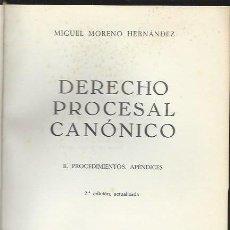 Libros de segunda mano: MIGUEL MORENO HERNÁNDEZ, DERECHO PROCESALCANÓNICO, II PROCEDIMIENTOS APÉNDICES, BOSCH BCN 1975. Lote 49264365