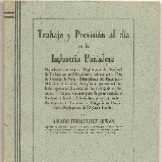 Libros de segunda mano: INDUSTRIA PANADERA. TRABAJO Y PREVISIÓN. DISPOSICIONES. 1951. Lote 40032494