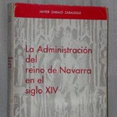 Libros de segunda mano: LA ADMINISTRACIÓN DEL REINO DE NAVARRA EN EL SIGLO XIV.. Lote 39883132