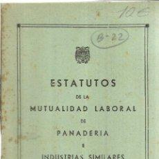 Libros de segunda mano: ESTATUTO DE LA MUTUALIDAD LABORAL DE PANADERIA E INDUSTRIAS SIMILARES.ORDEN MINISTERIAL DE 12-6-1951. Lote 181521272