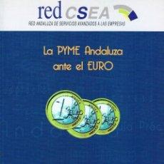 Libros de segunda mano: LA PYME ANDALUZA ANTE EL EURO. GUÍA PRÁCTICA DE INTRODUCCIÓN DEL EURO. 1998. Lote 40071156