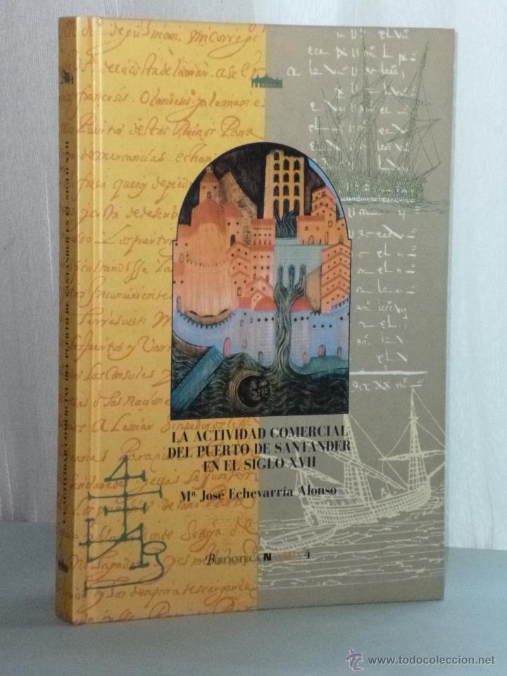 LA ACTIVIDAD COMERCIAL DEL PUERTO DE SANTANDER EN EL SIGLO XVII. (Libros de Segunda Mano - Ciencias, Manuales y Oficios - Derecho, Economía y Comercio)