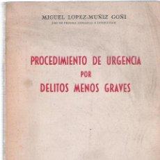 Libros de segunda mano: PROCEDIMIENTO DE URGENCIA POR DELITOS MENOS GRAVES - MIGUEL LOPEZ-MUÑIZ GOÑI - EDITORIAL GESTA. Lote 40311278