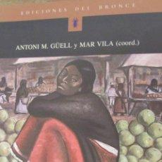 Libros de segunda mano: AMÉRICA LATINA Y ESPAÑA. UN FUTURO COMPARTIDO DE ANTONI M. GÜELL Y MAR VILA (COORD) (DEL BRONCE). Lote 40426258