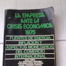 Libros de segunda mano: LA EMPRESA ANTE LA CRISIS ECONOMICA AÑO 1975. Lote 40469458