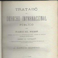 Libros de segunda mano: TRATADO DE DERECHO INTERNACIONAL, PASCUAL FIORE, TM I, MADRID GÓNGORA Y CÍA 1879. Lote 40573878