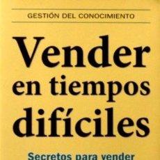 Libros de segunda mano: VENDER EN TIEMPOS DIFICILES. SECRETOS PARA VENDER CUANDO NADIE ESTA COMPRANDO - HOPKINS, TOM. Lote 40894597