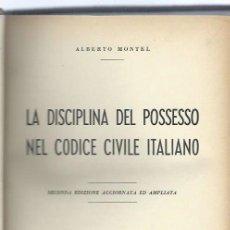 Libros de segunda mano: LA DISCIPLINA DEL POSSESSO NEL CODICE CIVILE ITALIANO, ALBERTO MONTEL, TORINO 1951, 2ªED. Lote 40919631