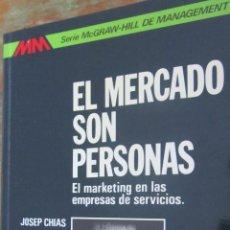 Libros de segunda mano: EL MERCADO SON PERSONAS. EL MÁRKETING EN LAS EMPRESAS DE SERVICIOS DE JOSEP CHIAS (MC GRAW HILL). Lote 41071761