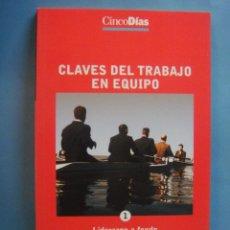 Libros de segunda mano: LIBRO. CLAVES DEL TRABAJO EN EQUIPO. LIDERAZGO A FONDO. Nº 1. CINCO DÍAS. 2001. Lote 41224781